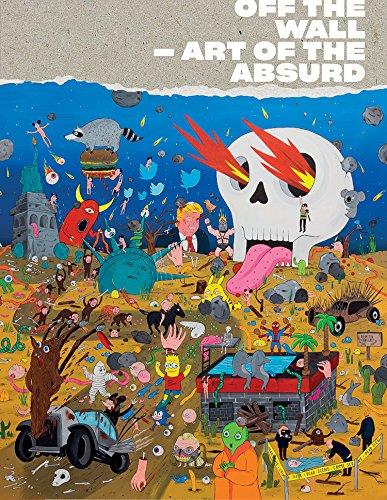 OFF THE WALL: ART OF THE ABSURD /ANGLAIS