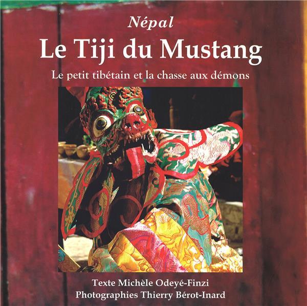 NEPAL, LE TIJI DU MUSTANG - LE PETIT TIBETAIN ET LA CHASSE AUX DEMONS
