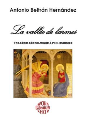 LA VALLEE DES LARMES, TRAGEDIE GEOPOLITIQUE A FIN HEUREUSE