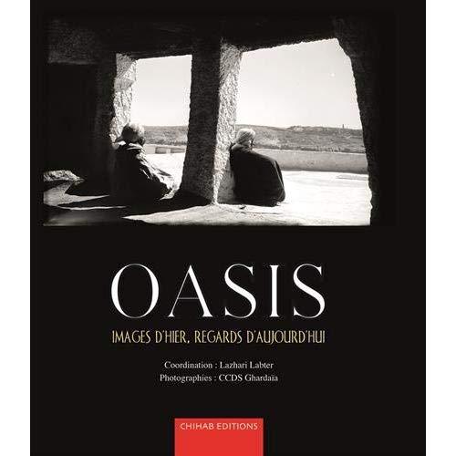 OASIS : IMAGES D'HIER, REGARDS D'AUJOURD'HUI