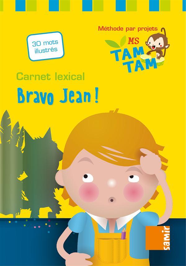 TAM-TAM CARNET LEXICAL MS ? BRAVO JEAN !