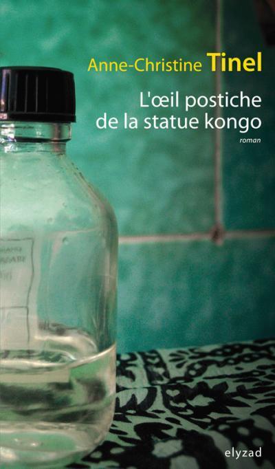 OEIL POSTICHE DE LA STATUE KONGO (L')