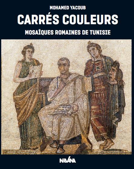 CARRES COULEURS : MOSAIQUES ROMAINES DE TUNISIE