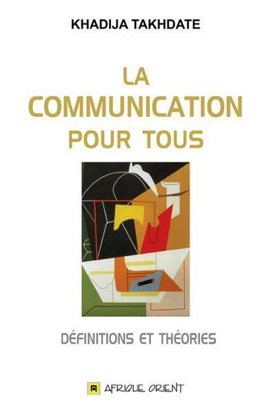 COMMUNICATION POUR TOUS (LA) : DEFINITIONS ET THEORIES