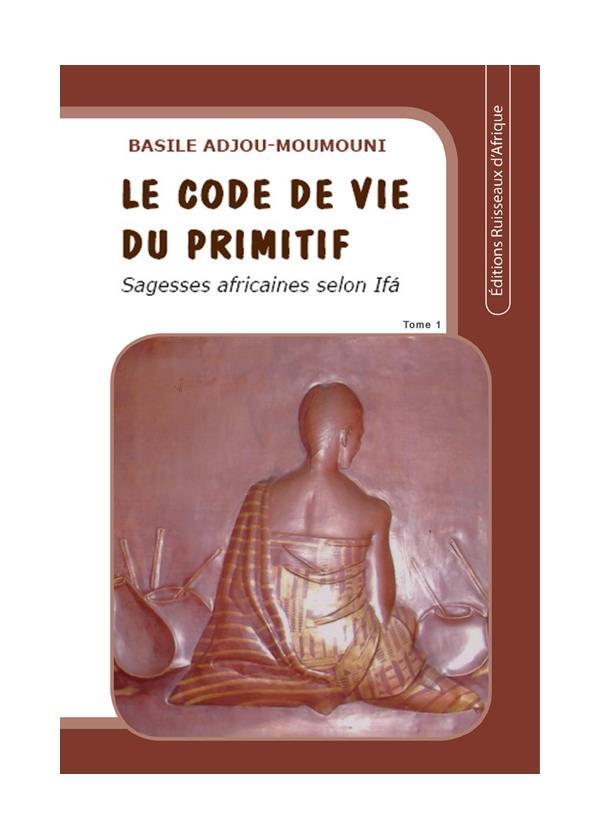 LE CODE DE VIE DU PRIMITIF - TOME 1
