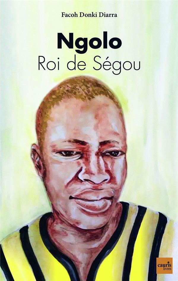 NGOLO - ROI DE SEGOU