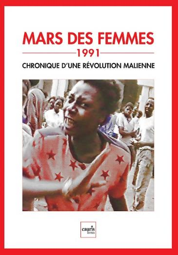 MARS DES FEMMES (1991) CHRONIQUE D'UNE REVOLUTION MALIENNE - INCLUS : UN DVD DES EVENEMENTS DE MARS