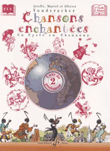 CHANSONS ENCHANTEES VOLUME 2 - LIVRE DU PROFESSEUR