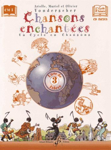 CHANSONS ENCHANTEES VOLUME 3 - LIVRE DE L'ELEVE