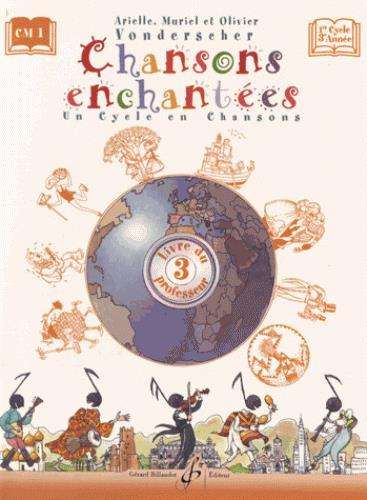 CHANSONS ENCHANTEES VOLUME 3 - LIVRE DU PROFESSEUR
