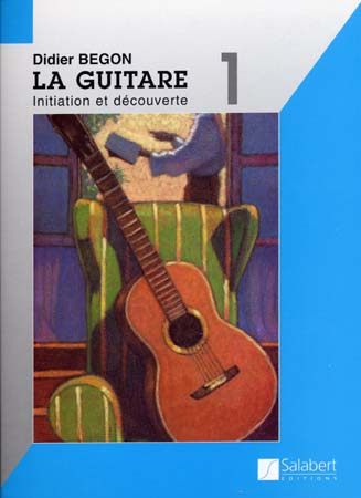 LA GUITARE VOLUME 1 INITIATION ET DECOUVERTE