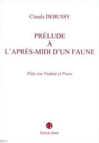 PRELUDE A  L'APRES-MIDI D'UN FAUNE --- FLUTE OU VIOLON ET PIANO