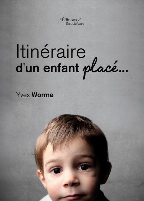 ITINERAIRE D'UN ENFANT PLACE...
