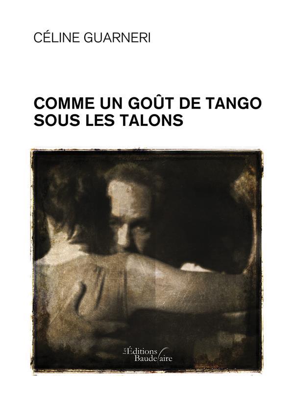 COMME UN GOUT DE TANGO SOUS LES TALONS
