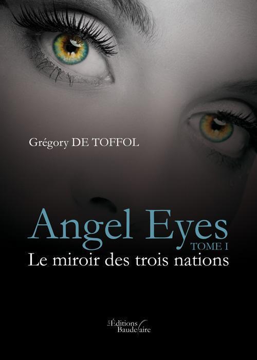 ANGEL EYES - TOME I : LE MIROIR DES TROIS NATIONS