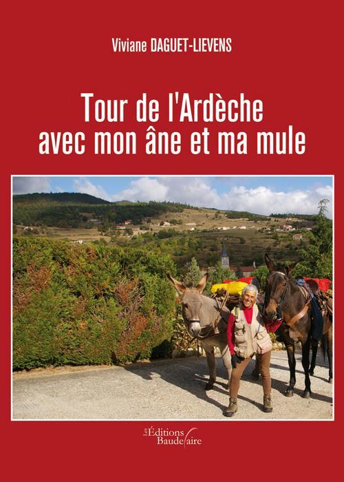 TOUR DE L'ARDECHE AVEC MON ANE ET MA MULE
