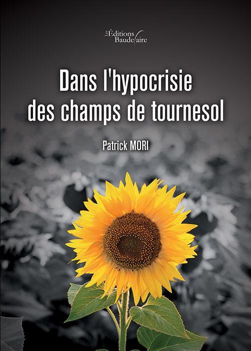 DANS L'HYPOCRISIE DES CHAMPS DE TOURNESOL