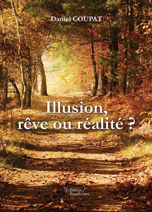 ILLUSION, REVE OU REALITE ?