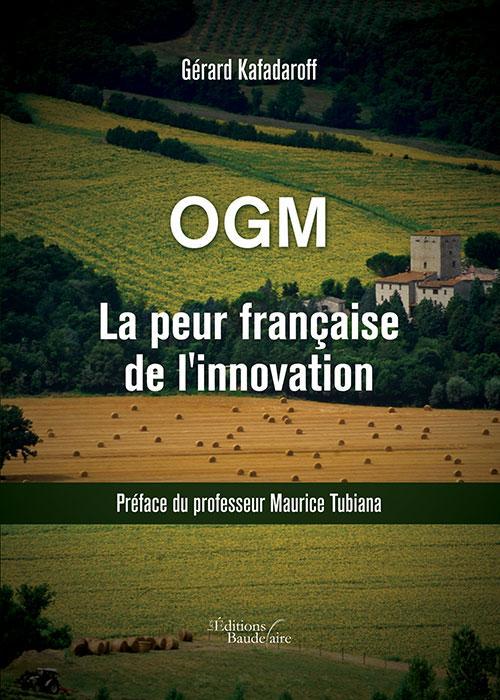 OGM LA PEUR FRANCAISE DE L'INNOVATION