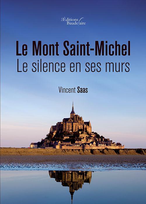 LE MONT SAINT-MICHEL - LE SILENCE EN SES MURS