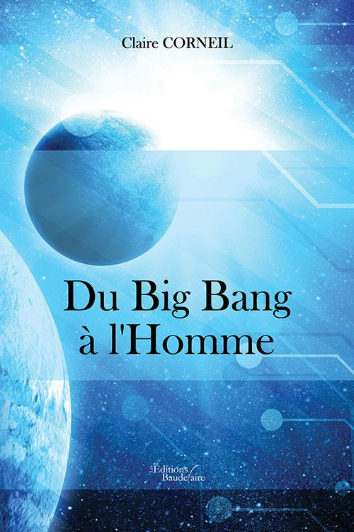 DU BIG BANG A L'HOMME