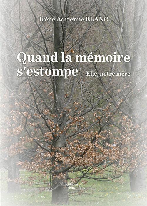 QUAND LA MEMOIRE S'ESTOMPE - ELLE, NOTRE MERE