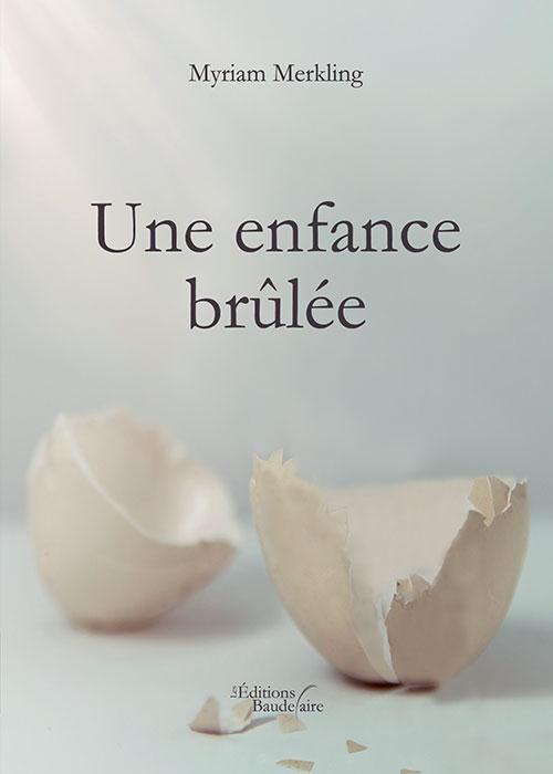 UNE ENFANCE BRULEE