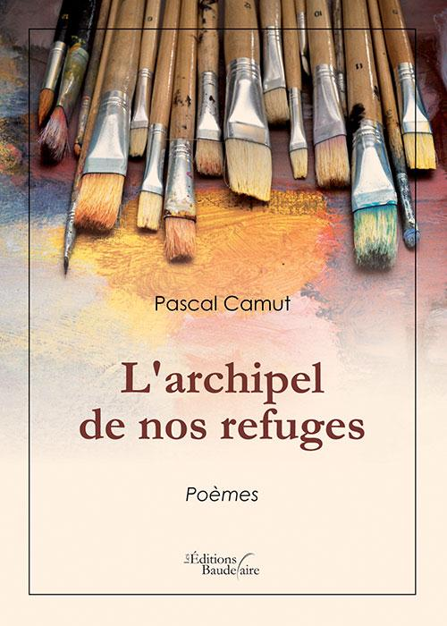 L'ARCHIPEL DE NOS REFUGES
