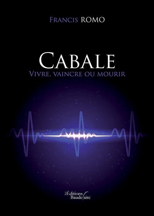 CABALE - VIVRE, VAINCRE OU MOURIR