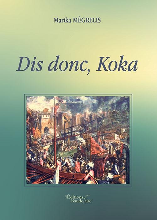 DIS DONC, KOKA
