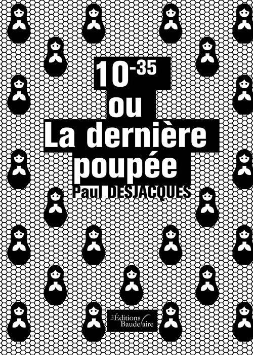 10-35 OU LA DERNIERE POUPEE