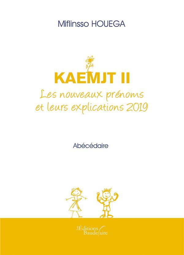 KAEMJT II : LES NOUVEAUX PRENOMS ET LEURS EXPLICATIONS 2019
