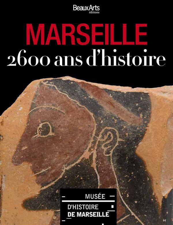 MARSEILLE - 2600 ANS D'HISTOIRE