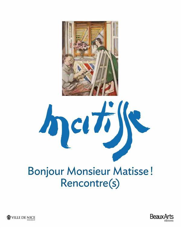 BONJOUR MONSIEUR MATISSE!RENCONTRE(S)