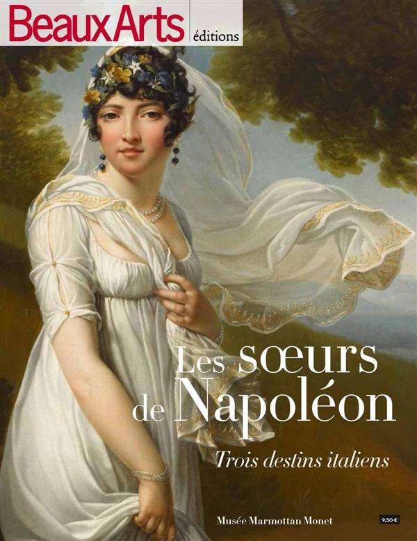 LES SOEURS DE NAPOLEON - TROIS DESTINS ITALIENS