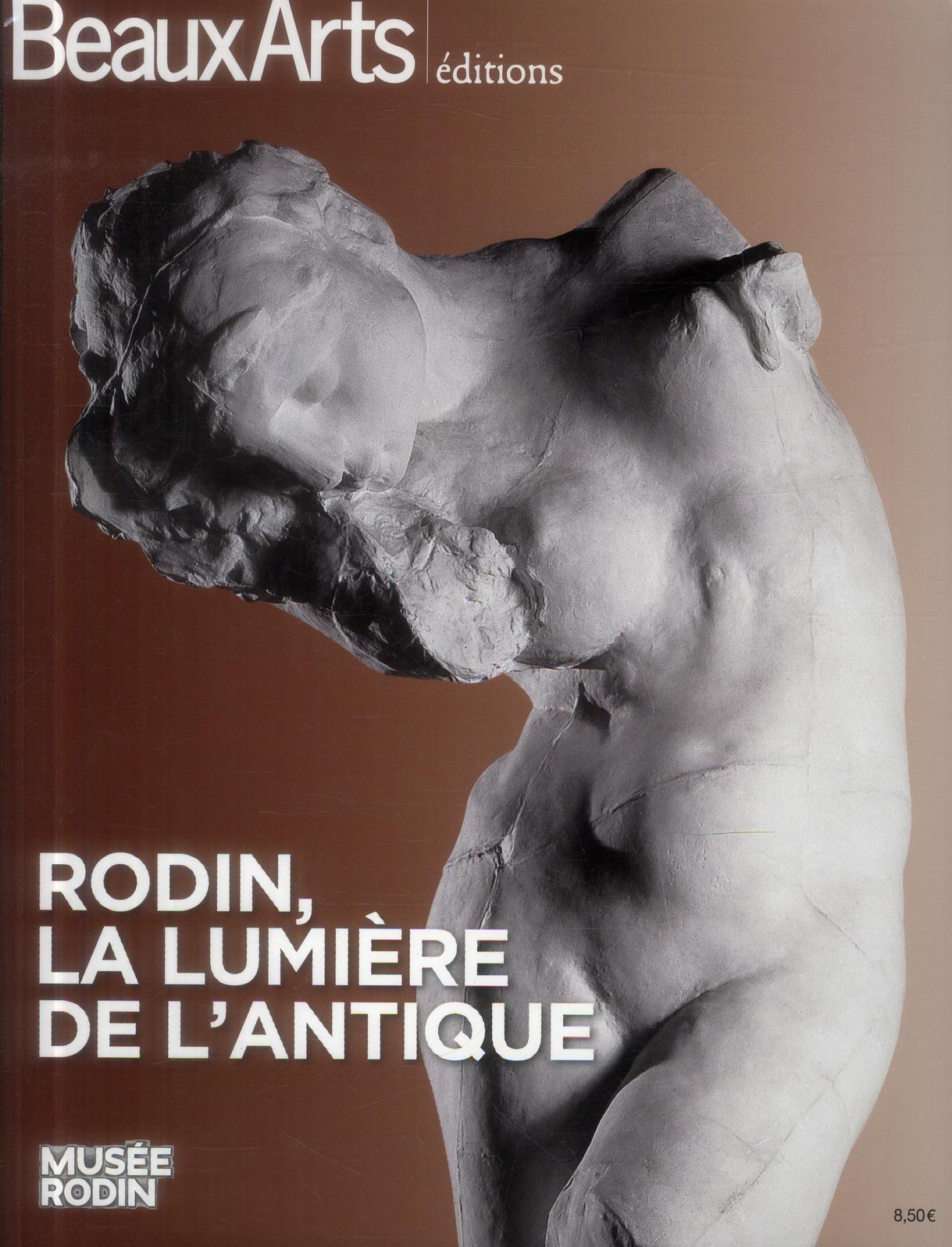 RODIN,LA LUMIERE DE L'ANTIQUE