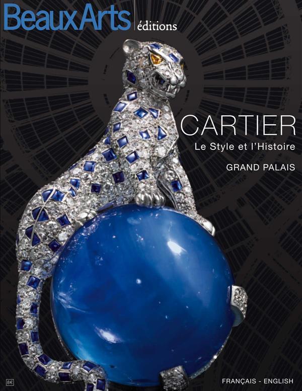 CARTIER - LE STYLE ET L'HISTOIRE AU GRAND PALAIS (BILINGUE ANGLAIS / FRANCAIS)