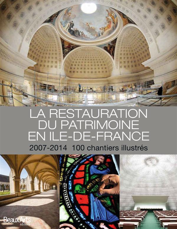 LA RESTAURATION DU PATRIMOINE EN ILE-DE-FRANCE 2007-2014