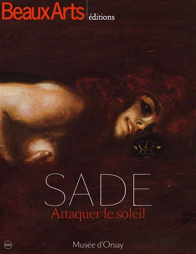 SADE ATTAQUER LE SOLEIL - MUSEE ORSAY