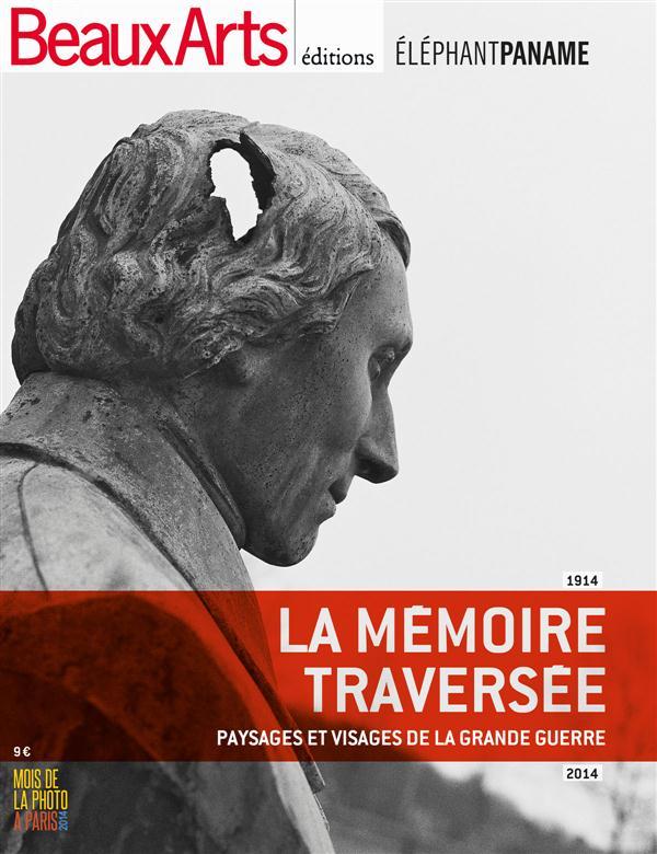LA MEMOIRE TRAVERSEE - PAYSAGES ET VISAGES DE LA GRANDE GUERRE