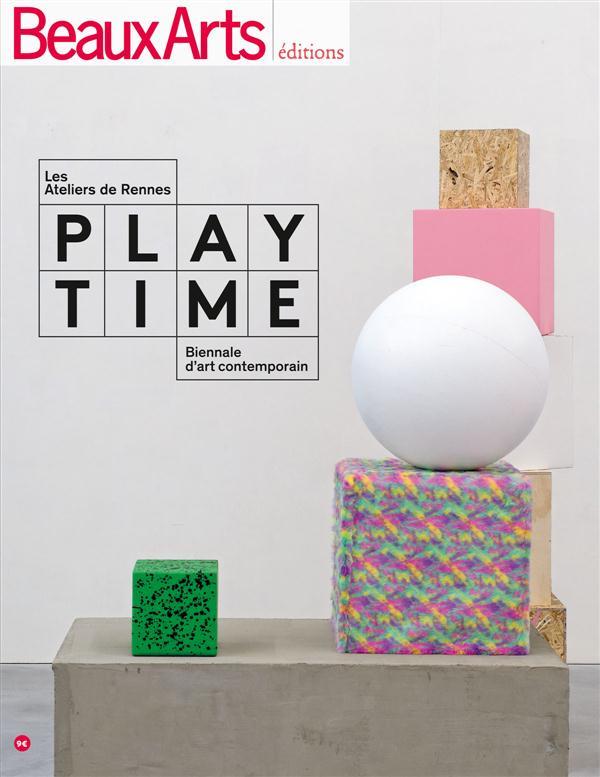 PLAYTIME - LES ATELIERS DE RENNES - BIENNALE D'ART CONTEMPORAIN (4ED)