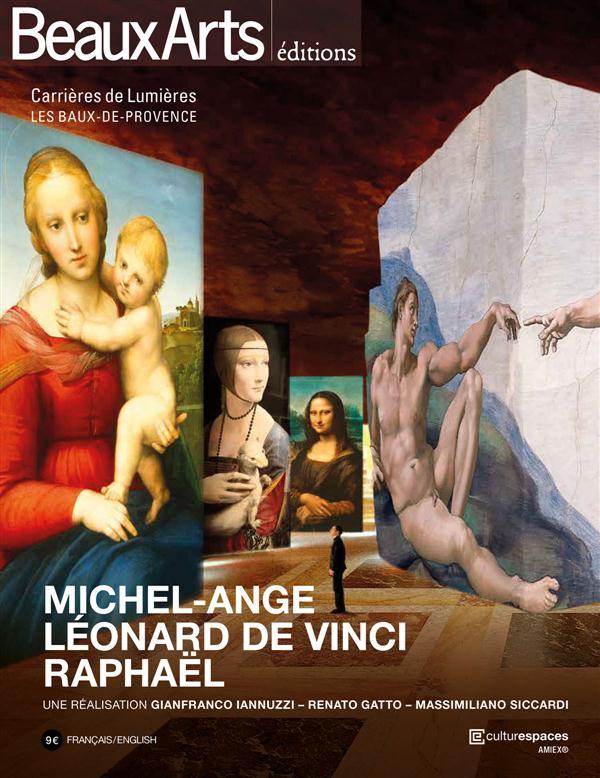 MICHEL-ANGE, LEONARD DE VINCI, RAPHAEL