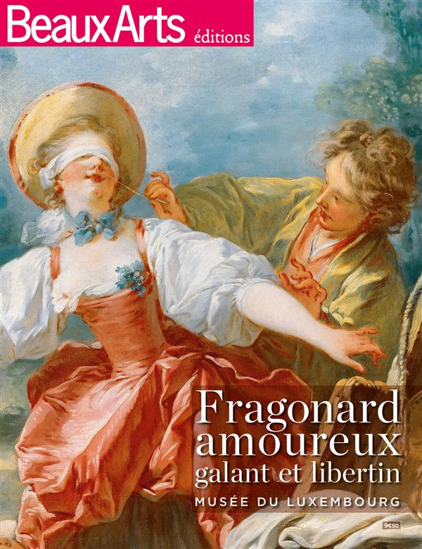 FRAGONARD AMOUREUX, GALANT ET LIBERTIN MUSEE DU LUXEMBOURG