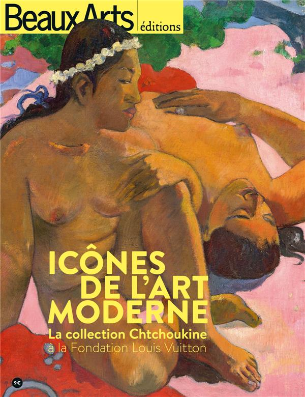 ICONES DE L'ART MODERNE.LA COLLECTION CHTCHOUKINE