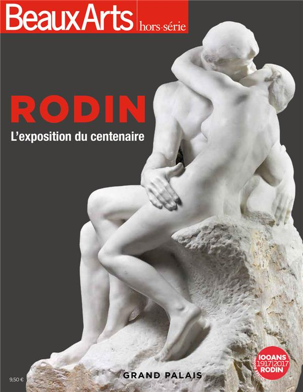RODIN, L' EXPOSITION DU CENTENAIRE