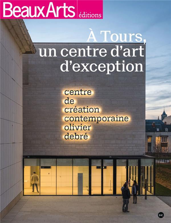 CENTRE DE CREATION CONTEMPORAINE OLIVIER DEBRE - TOURS