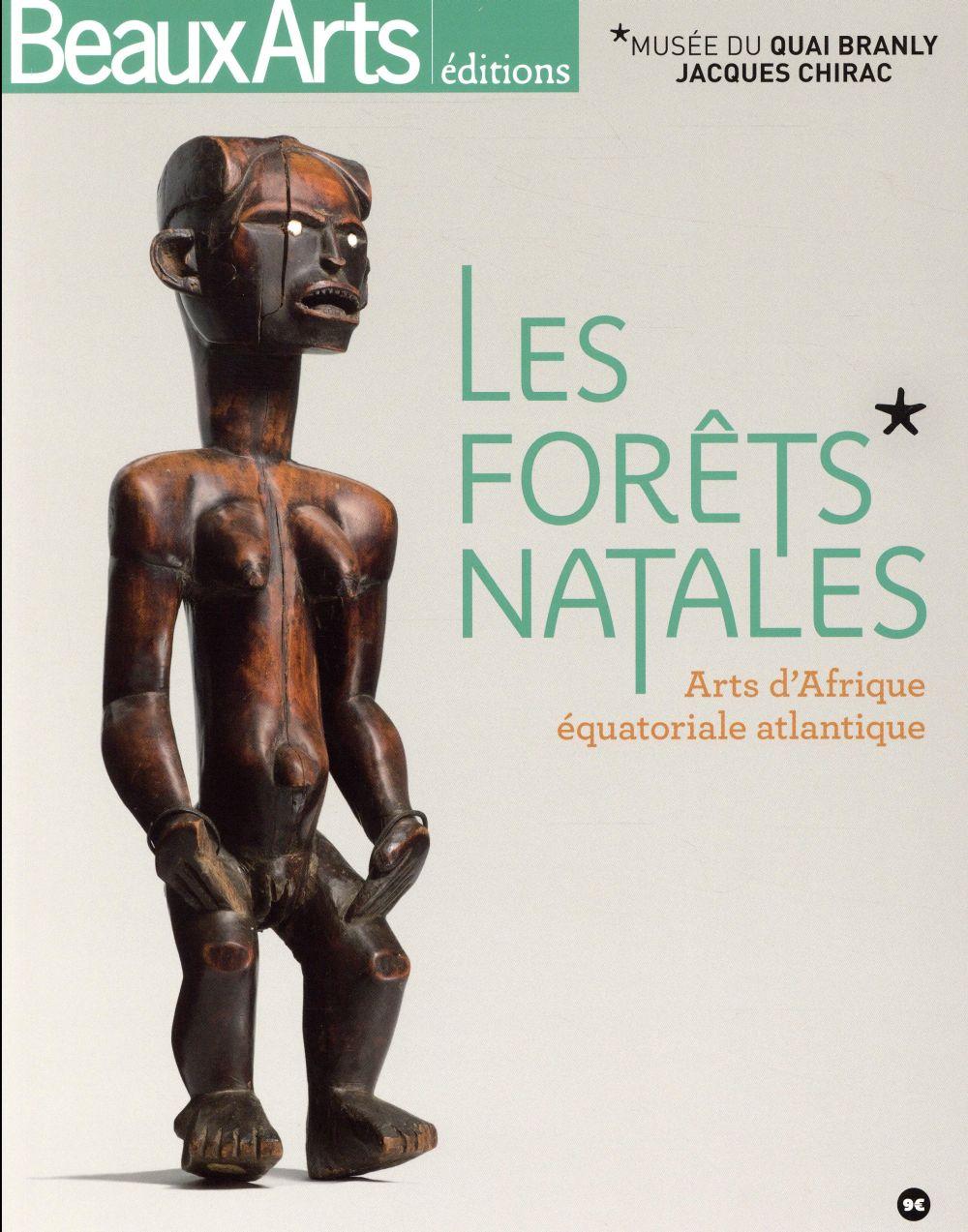 LES FORETS NATALES. ARTS D'AFRIQUE EQUATORIALE ATLANTIQUE