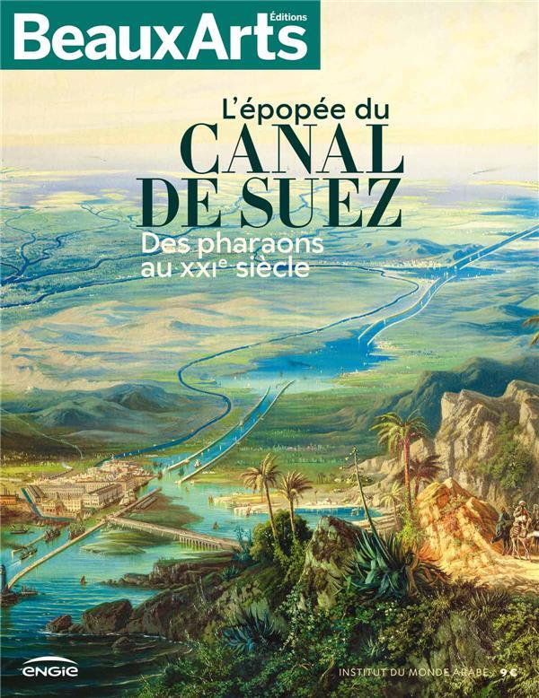 CANAL DE SUEZ. QUARANTES SIECLES D'UNE GRANDE EPOPEE