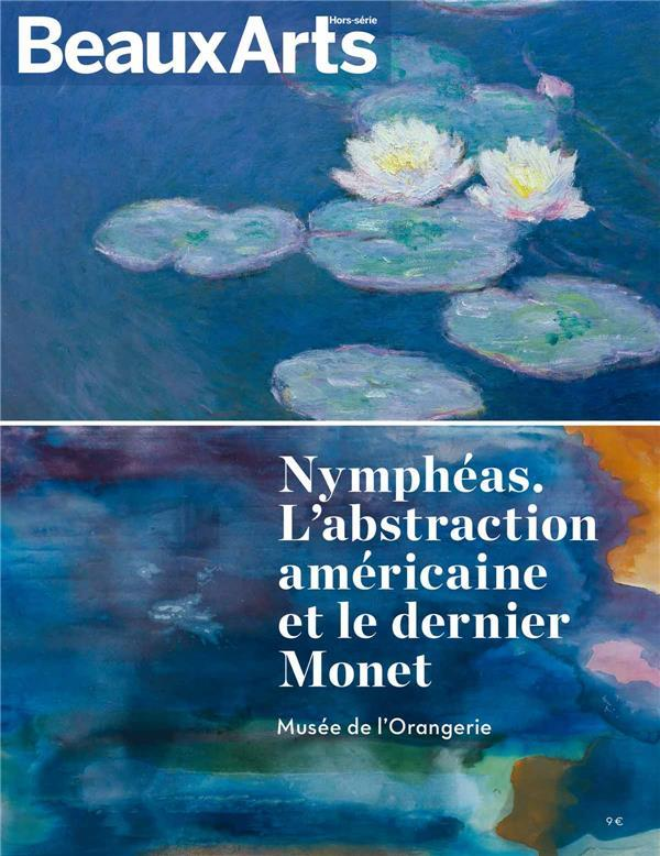 NYMPHEAS. L'ABSTRACTION AMERICAINE ET LE DERNIER MONET
