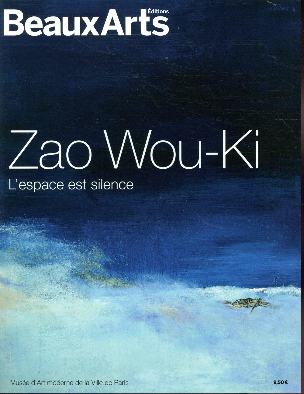 ZAO WOU-KI. L'ESPACE EST SILENCE